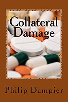 Collateral Damage (Robert H. and Tisza Book 4) by [Dampier, Philip]