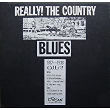 Really! The Country Blues 1927-1933