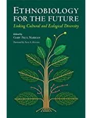 Ethnobiology for the Future: Linking Cultural and Ecological Diversity (Southwest Center Series)