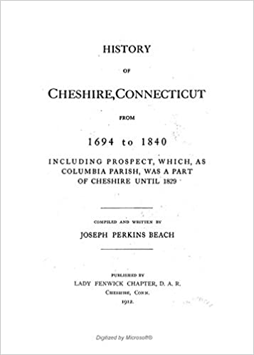 History of Cheshire: Connecticut, From 1694-1840, Including