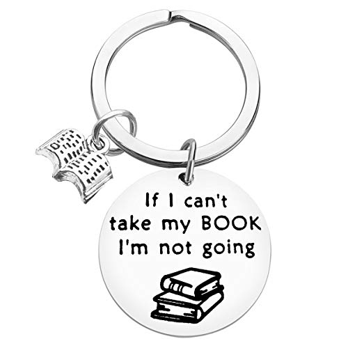 Book Lover Gift Reading Book Club Keychain If I Can't Take My Book I'm Not Going Keyring Book Jewelry Bookworm Gift Book Lover Gift Librarian Gift Bibliophile Gifts for Women men Reader Writers