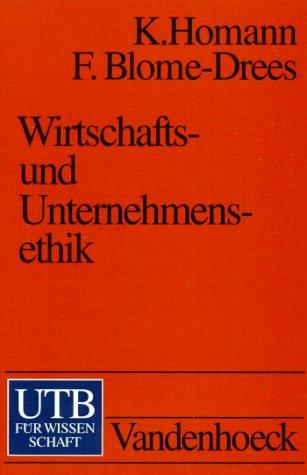 Wirtschaftsethik und Unternehmensethik Broschiert – 1992 Karl Homann Franz Blome-Drees Utb 3825217213