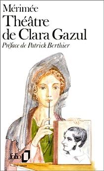 La Pléiade : Théâtre de Clara Gazul - Romans et Nouvelles par Mérimée