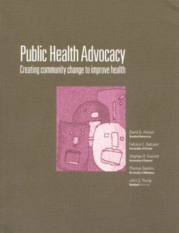Public Health Advocacy: Creating Community Change to Improve Health - Stanford Ctr
