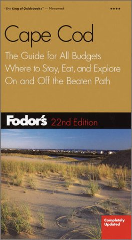 Fodor's Cape Cod, 22nd Edition: The Guide for All Budgets, Where to Stay, Eat, and Explore On and Off the Beaten Path (Travel Guide)