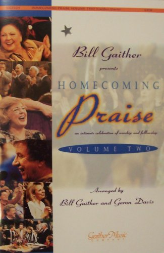 Download Bill Gaither Presents Homecoming Praise: An Intimate Celebration of Worship and Fellowship (Volume 2) ebook