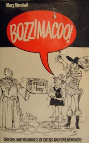 Bozzimacoo: Origins & meanings of oaths & swear words