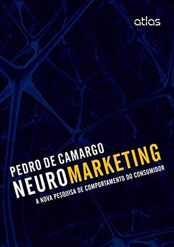 Neuromarketing: A Nova Pesquisa De Comportamento Do Consumidor