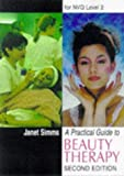 A Practical Guide to Beauty Therapy, Janet Simms, 0748732780