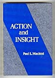 Action and Insight, Wachtel, Paul L., 0898626854