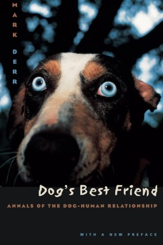 Dog's Best Friend: Annals of the Dog-Human Relationship