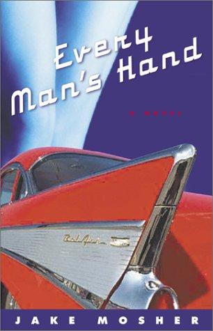 Every Man's Hand: A Novel pdf epub