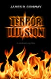 Front cover for the book Terror Illusion by James R. Conway
