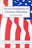Social Foundations of American Education, Serow, Robert C. and Castelli, Perry A., 0890899347