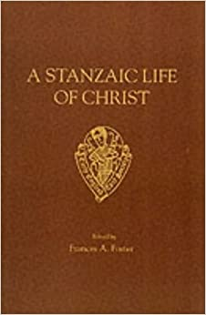 A Stanzaic Life of Christ (Early English Text Society Original Series)