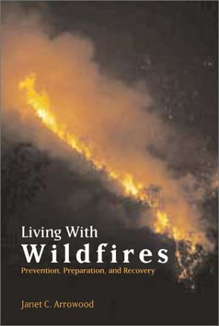 Living With Wildfires: Prevention, Preparation, and Recovery
