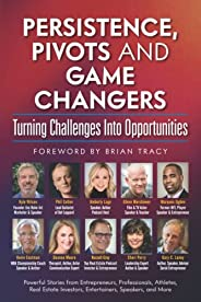 Persistence, Pivots and Game Changers, Turning Challenges Into Opportunities