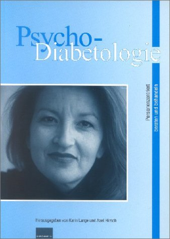 Psycho-Diabetologie: Personenzentrierter beraten und behandeln