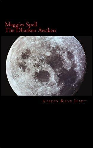 Maggies Spell- The Dharken Awaken