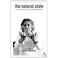 The Natural State, In the words of U.G. Krishnamurti (English Edition)