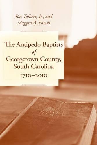 Download The Antipedo Baptists of Georgetown, South Carolina, 1710–2010 PDF