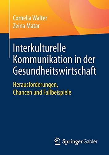 Interkulturelle Kommunikation in der Gesundheitswirtschaft: Herausforderungen, Chancen und Fallbeispiele