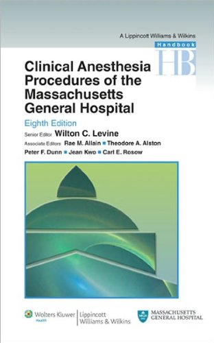 Clinical Anesthesia Procedures of the Massachusetts General Hospital (text only) 8th (Eighth) edition by R. M. Allain,T. A. Alston,P. F. Dunn,J. Kwo,C. E. Rosow