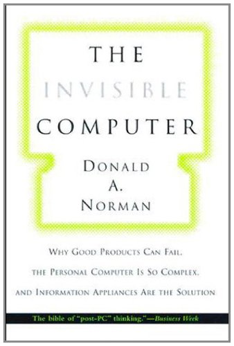 Picture of a The Invisible Computer Why Good