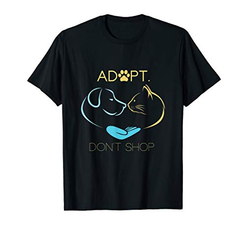 - Adopt Don't Shop Dog Cat Rescue Adoption T-Shirt
