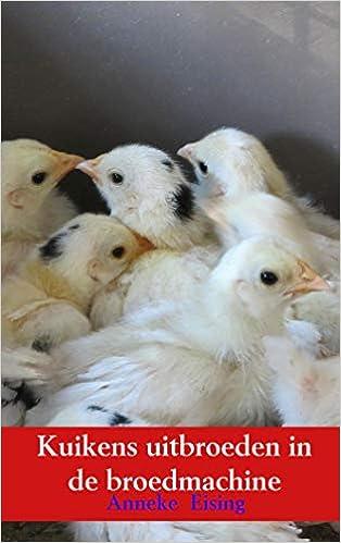 Livre en pdf gratuit Kuikens uitbroeden in de broedmachine: Kwartels, kippen, kalkoenen..