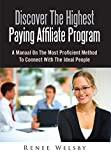 Discover The Highest Paying Affiliate Program: A Manual On The Most Proficient Method To Connect With The Ideal People