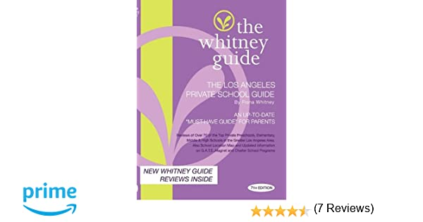 THE WHITNEY GUIDE - THE LOS ANGELES PRIVATE SCHOOL GUIDE 7TH ...