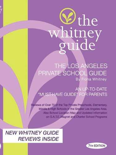 THE WHITNEY GUIDE - THE LOS ANGELES PRIVATE SCHOOL GUIDE 7TH EDITION