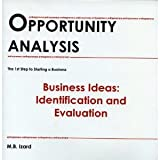 Opportunity Analysis : Business Ideas: Identification and Evaluation, , 0972874828