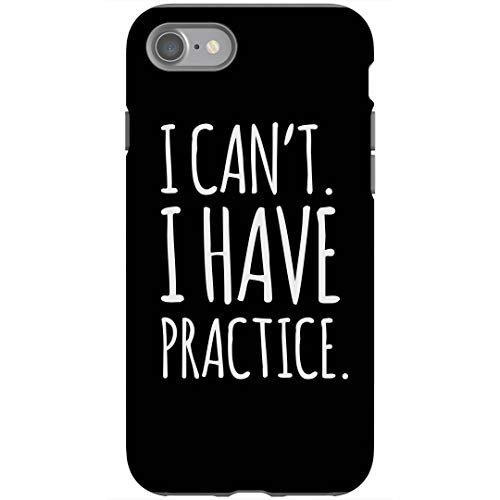 I Have Practice Case: iPhone 7 Tough Case