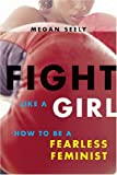 Fight Like a Girl, Megan Seely, 0814740022