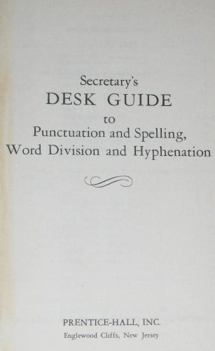 Secretary's Desk Guide to Punctuation and Spelling, Word Division and Hyphenation