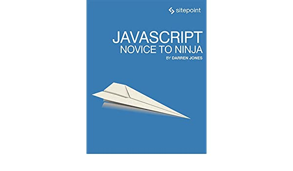 JavaScript: Novice to Ninja (English Edition) eBook: Darren ...