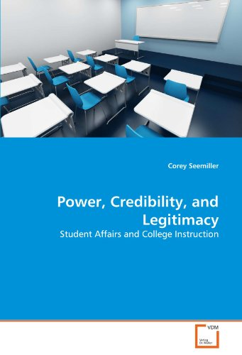Power, Credibility, and Legitimacy: Student Affairs and College Instruction