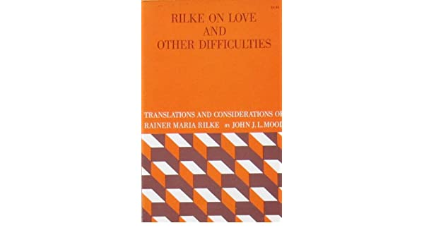 Mood Rilke on Love and Other Difficulties (Paper) : Amazon ...