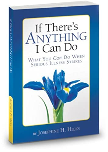 if there s anything i can do what you can do when serious illness