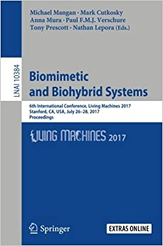 Biomimetic and Biohybrid Systems: 6th International Conference, Living Machines 2017, Stanford, CA, USA, July 26–28, 2017, Proceedings (Lecture Notes in Computer Science)