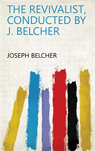 The Revivalist, conducted by J. Belcher