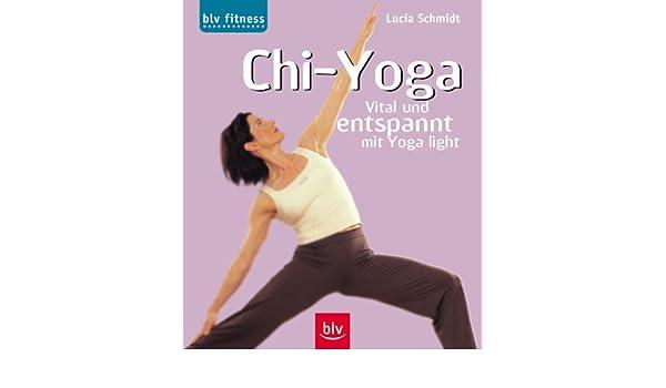 Chi- Yoga. 12 x entspannen mit Yoga light.: Lucia Schmidt ...