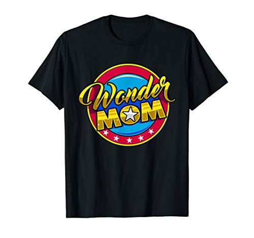 (Wonder Mom | Wonder Mama | Superhero Mom Funny T-shirt)