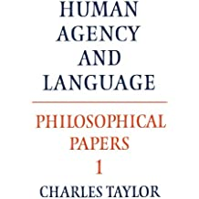 Philosophical Papers: Volume 1, Human Agency and Language (Philosophical Papers, Vol 1)