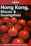 Front cover for the book Lonely Planet Hong Kong, Macau & Guangzhou by Carol Clewlow
