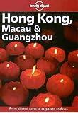 Lonely Planet : Hong Kong, Macau and Guangzhou