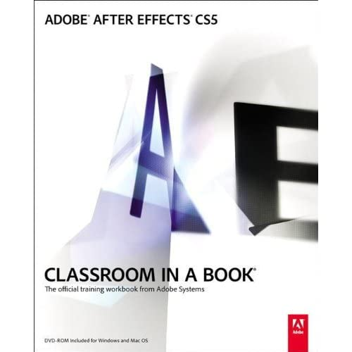 Adobe After Effects CS5 Classroom in a Book (Classroom in a Book (Adobe))