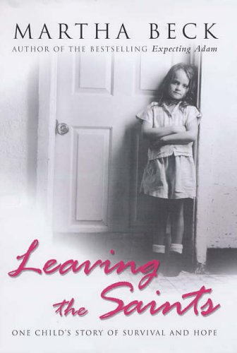 Download Leaving the Saints : One Child's Story of Survival and Hope pdf